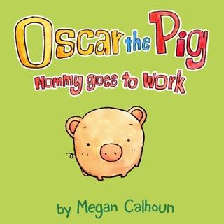 Oscar the Pig by Megan Calhoun